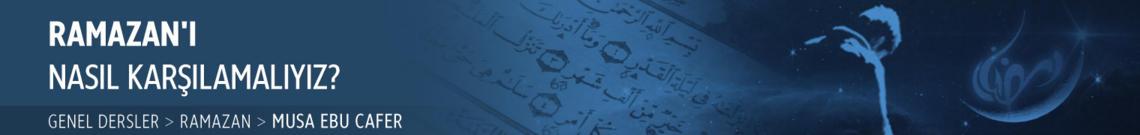 Ramazan'ı Nasıl Karşılamalıyız